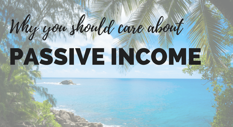 Why you should care about passive income