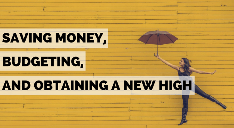 Saving Money, Budgeting, and Obtaining a New High - budgeting is cool! Not only does it give you control over your money, it can also give you a natural high! Here's the science: