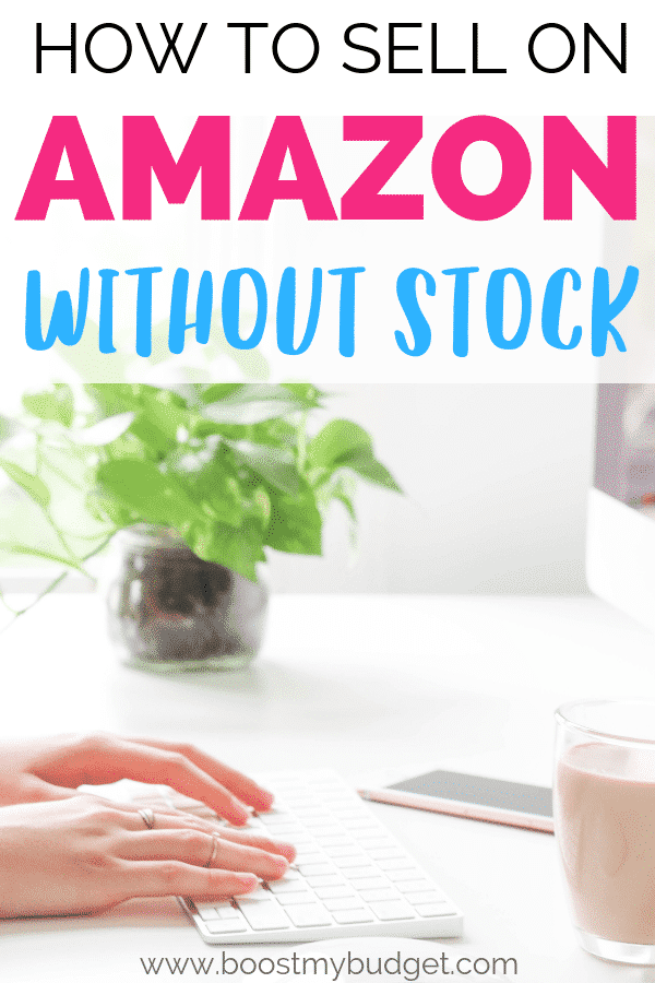 How to sell on Amazon without stock - an easy and creative home business idea