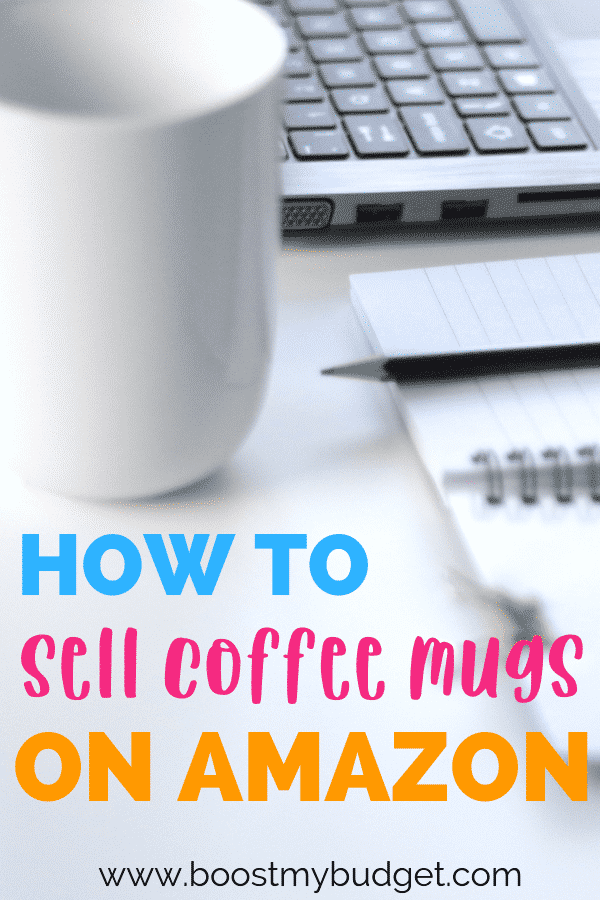How to make money selling mugs on amazon - a complete business plan to start your new online business today!
