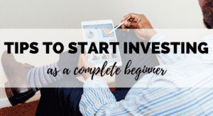 Investment Tips for Beginners: Want to make a start investing, but not sure how? Here are 5 essential pointers to bear in mind!