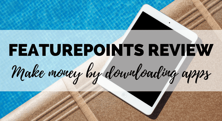 FeaturePoints Review: Make Money by Downloading Apps - Boost