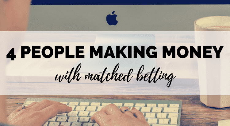 4 real people making great money matched betting - real make money online experiences