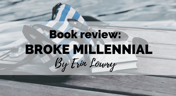 Broke Millennial review - new book by Erin Lowry
