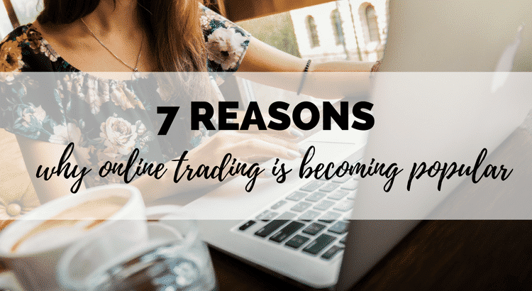 reasons why online trading is becoming popular