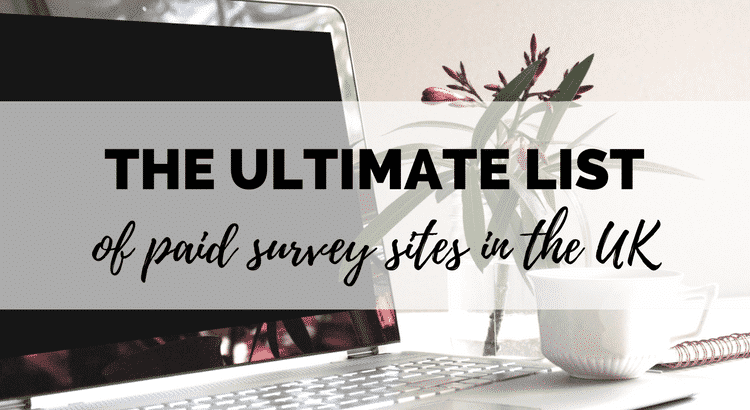 paid survey sites in the UK - the ultimate list