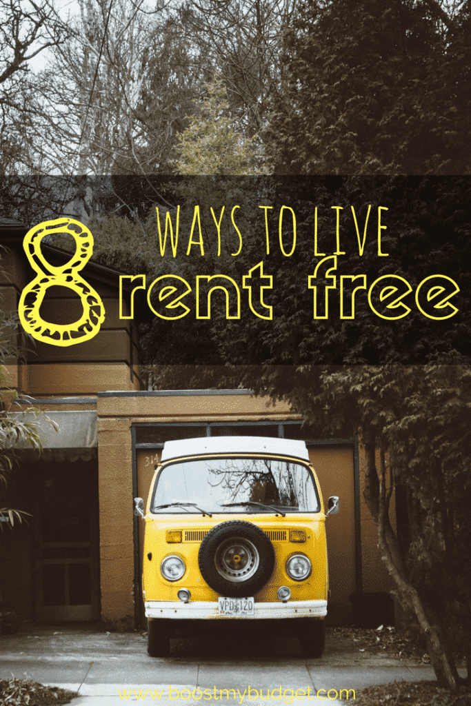 Want to live rent free? It's totally possible! Here are 8 ideas for you to stop handing over half your pay check to rent and live for free!