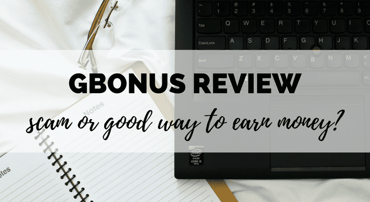 Review of GBonus - is this a scam, or a legit way to make money online?