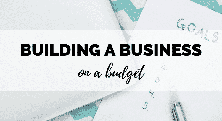 building a business on a budget