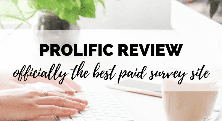 Prolific (aka Prolific Academic) is the only survey site I use! Find out why I think it's the BEST (and highest paying!) survey site to make extra money online!