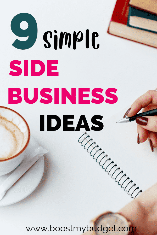 9 simple side business ideas: if you're looking for ideas for businesses you can run from home, click through and see if your next money making idea is on this list!