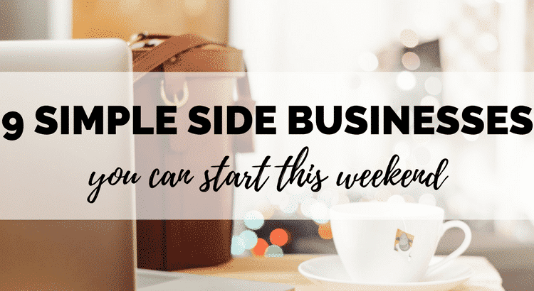 9 simple side business ideas to start this weekend. Want to earn more money? Start a side hustle! It doesn't have to be hard. Most of these business ideas you can start today and make money online in a few spare hours each week!