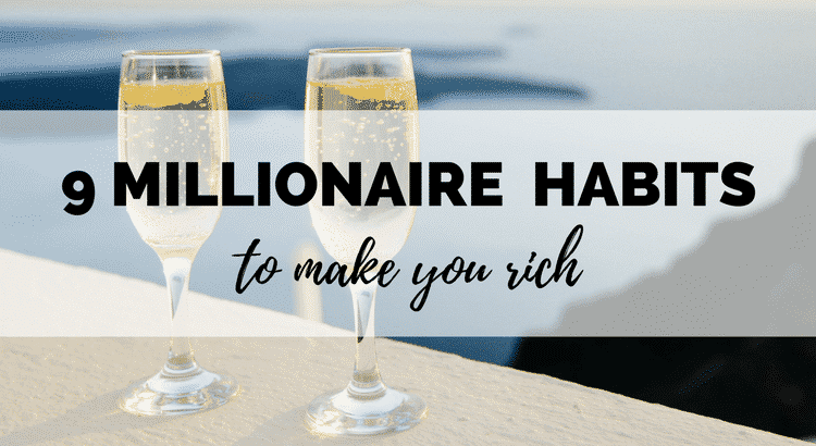 these 9 suprising habits of millionaires can make you seriously rich! learn these secret personal finance hacks and start building wealth!