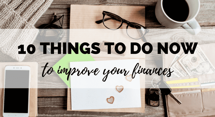 10 things to do to improve your finances