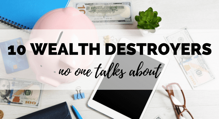 10 wealth destroyers! Are you making these major personal finance mistakes? Well don't worry , they're easy to fix! Great quick and actionable personal finance tips to improve your money situation!