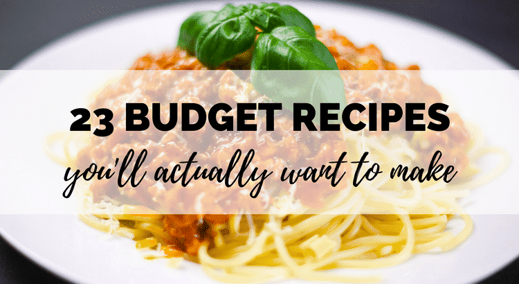 23 budget recipes you'll want to make