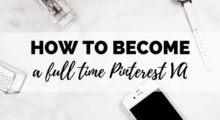 how to become a full time pinterest va