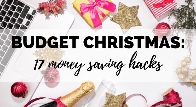 budget christmas 17 money saving hacks