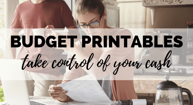 free budget printables - take control of your cash