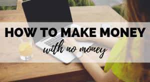 make money with no money