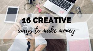 16 Crafty and Creative Ways To Make Money