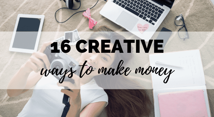 16 Crafty and Creative Ways To Make Money