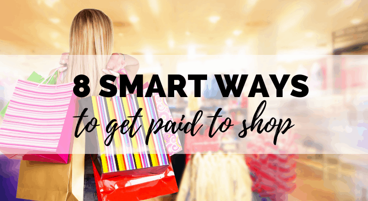 8 Smart Ways to Get Paid to Shop