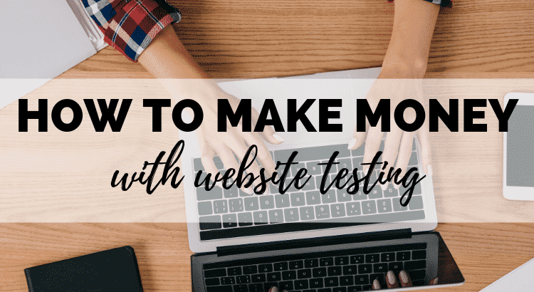 How to Make Extra Money With Website Testing
