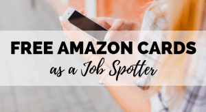 How to Earn Free Amazon Cards as a Job Spotter