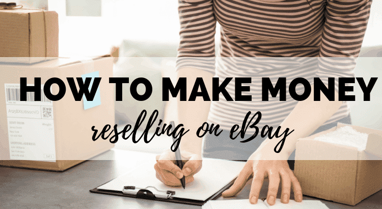 How to make money reselling on ebay