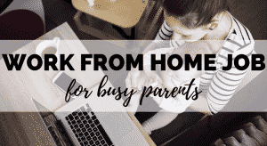 best work from home opportunity parents