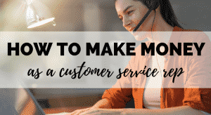 how to make money as customer service rep