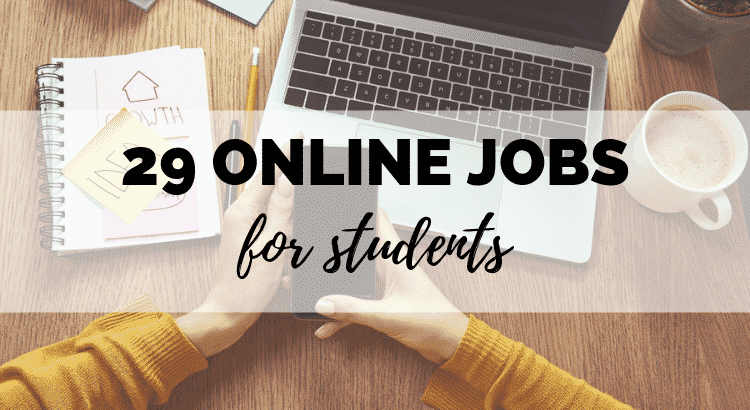 29 Legit Online Jobs For Students (To Earn Money At Home)