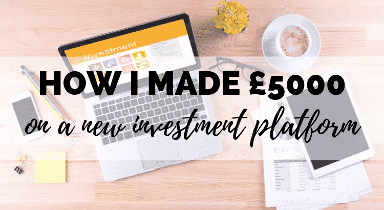 How I made £5,000 by Experimenting with a New Investing Platform