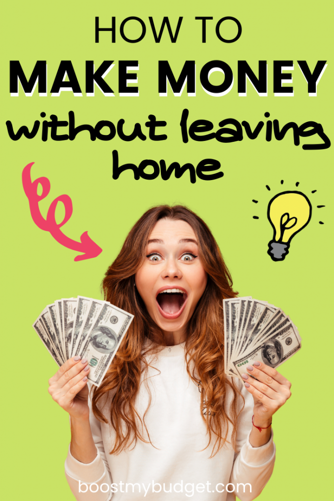 Make money without leaving home: 24+ ways to earn money from the comfort of your house!