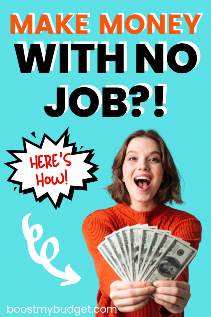 How to make money without a job: 21 ideas to make extra cash!