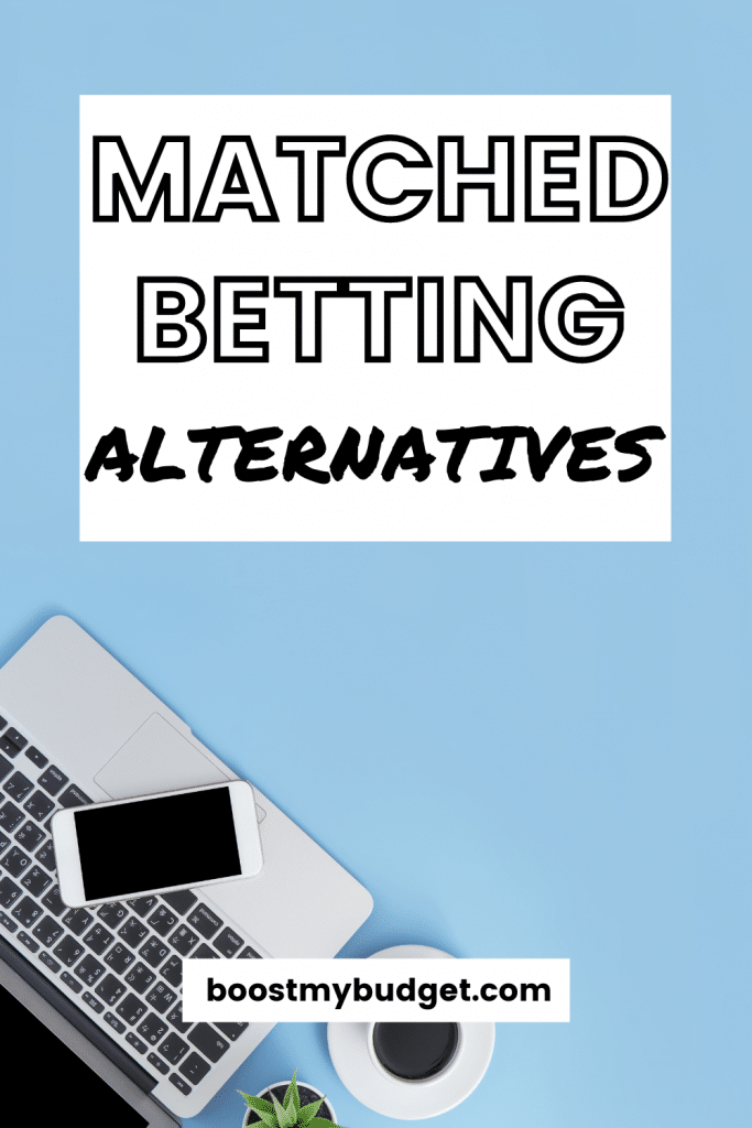 Pinterest image: Text reading 'matched betting alternatives' on a blue background and a desktop flat lay featuring a laptop and smartphone