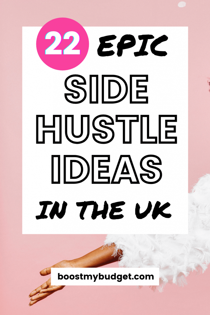 Pinterest image titled 22 epic side hustle ideas in the UK, on a pink background showing a woman's hand