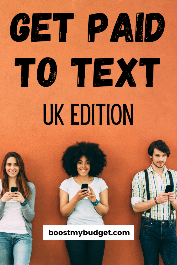 text overlay: get paid to text, UK edition. Background: 3 people on mobile phones against orange wall.
